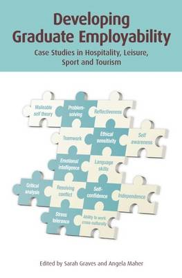 Developing Graduate Employability: Case Studies in Hospitality, Leisure,  Sport and Tourism