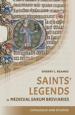 Saints` Legends in Medieval Sarum Breviaries - A Catalogue and Studies