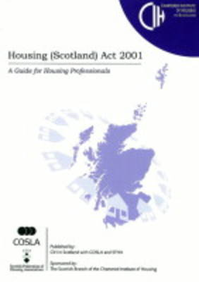Housing (Scotland) Act 2001: A Guide for Housing Professionals