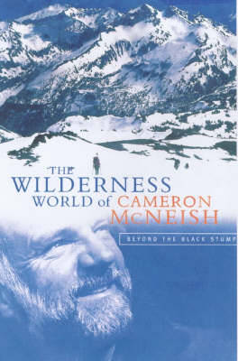 The Wilderness World of Cameron McNeish: Essays from Beyond the Black Stump