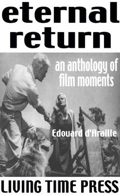 The Eternal Return: An Anthology of Film Moments