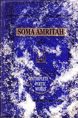 Soma Amritah: The Complete Poetic Works