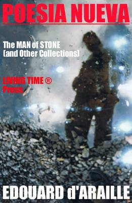 "Poesia Nueva: The ""Man of Stone"" and Other Collections"