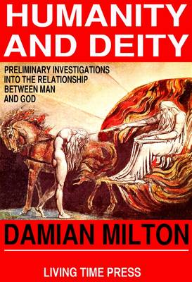Humanity and Deity: Preliminary Investigations into the Relationship Between Man and God
