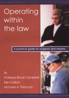 Operating within the Law: A Practical Guide for Surgeons and Lawyers