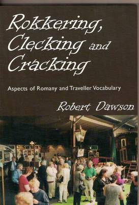 Rokkering, Clecking and Cracking: Aspects of Romany and Traveller Vocabulary