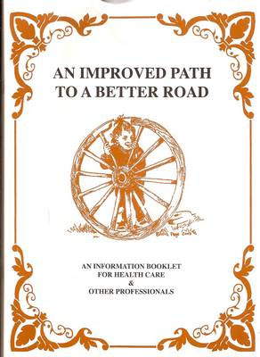 An Improved Path to a Better Road: An Information Booklet for Health Care and Other Professionals
