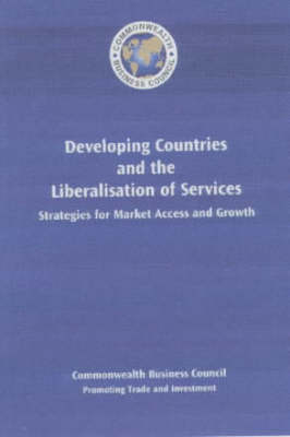 Developing Countries and the Liberalisation of Services: Strategies for Market Access and Growth