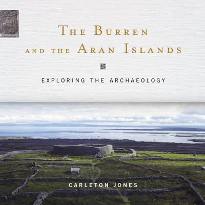 The Burren and the Aran Islands: Exploring the Archaeology