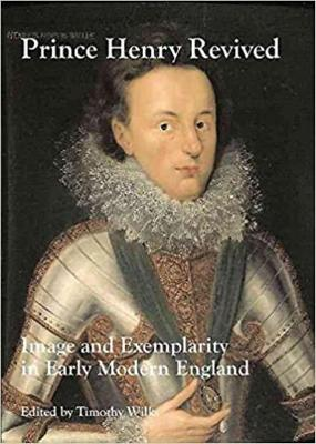 Price Henry Reviv'd: Image and Exemplarity in Early-modern England