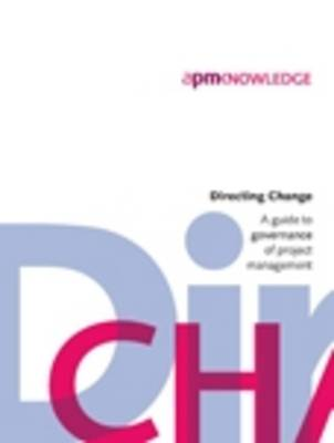 Directing Change: a Guide to Governance of Project Management