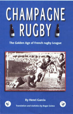 Champagne Rugby: The Golden Age of French Rugby League
