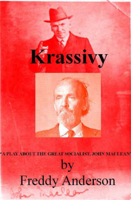 Krassivy: A Play About the Great Socialist John Maclean