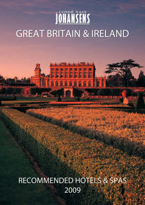 Conde Nast Johansens Recommended Hotels and Spas: Great Britain and Ireland 2009