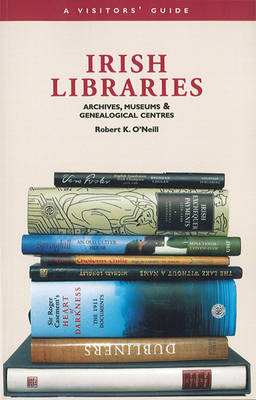 Irish Libraries: Archives, Museums and Genealogical Centres