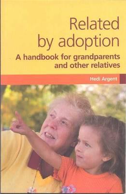 Related by Adoption: A Handbook for Grandparents and Other Relatives