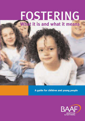 Fostering What it is and What it Means: A Guide for Children and Young People