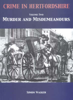 Crime in Hertfordshire: v. 2: Murder and Misdemeanours