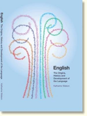 English: The Origins, History and Development of the Language