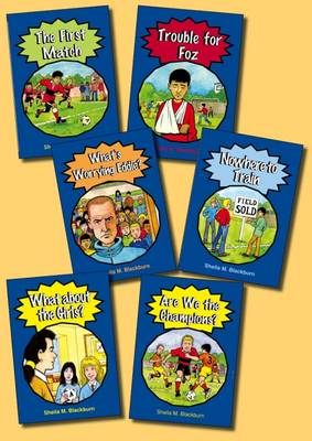 Sam's Football Stories: Set B: Sam's Football Stories, Set B First Match, Trouble with Foz, What About the Girls?, What's Worrying Eddie?, Nowhere to Train, Are We the Champions?
