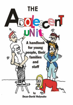 The Adolescent Unit: A Handbook for Young People, Their Families and Staff