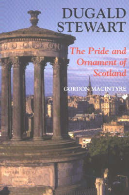 Dugald Stewart: The Pride and Ornament of Scotland