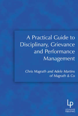 A Practical Guide to Disciplinary, Grievance and Performance Management