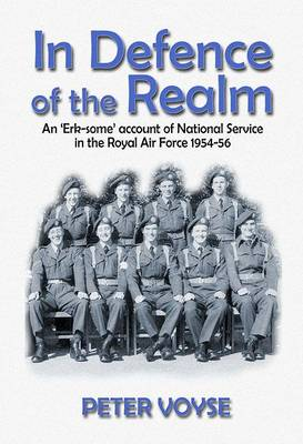 In Defence of the Realm: Memoirs of a Former RAF Serviceman