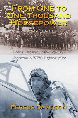 From One to One Thousand Horsepower: How a Scottish Cavalryman Became a WW2 Fighter Pilot