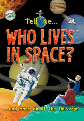 Tell Me? Who Lives in Space?