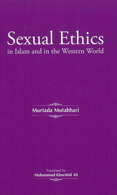 Sexual Ethics in Islam & in the Western World