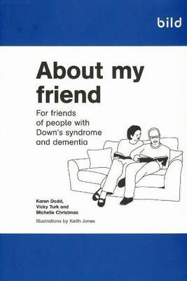 About My Friend: For Friends of People with Down's Syndrome and Dementia