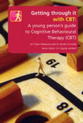 Getting Through it with CBT: A Young Persons Guide to Cognitive Behavioural Therapy