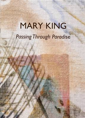 Mary King: Passing Through Paradise