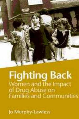 Fighting Back: Women and the Impact of Drug Abuse on Families and Communities
