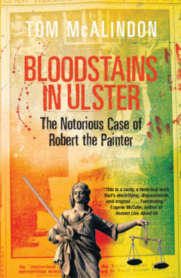 Bloodstains in Ulster: The Notorious Case of Robert the Painter