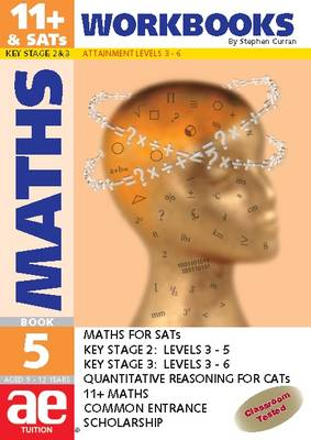 11+ Maths: Maths for SATS, 11+ and Common Entrance: Bk. 5: Workbook
