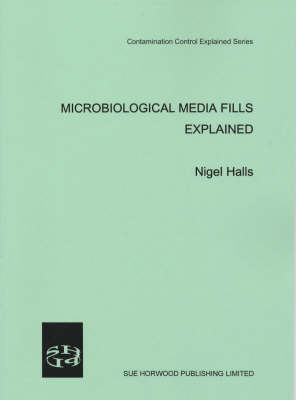 Microbiological Media Fills Explained