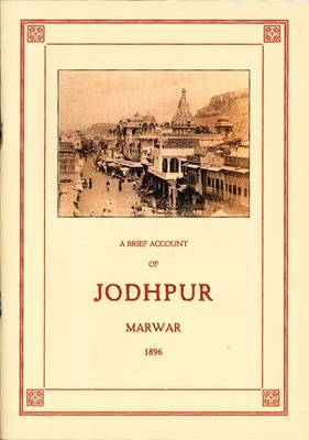 A Brief Account of Jodhpur; Marwar, 1896