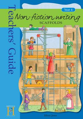 Non-Fiction Writing Scaffolds: Year 4: Teacher's Guide