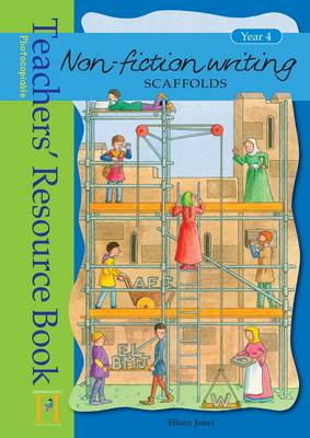 Non-Fiction Writing Scaffolds: Year 4: Resource Book
