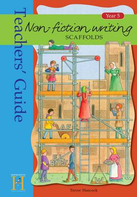 Non-Fiction Writing Scaffolds: Year 5: Teacher's Guide
