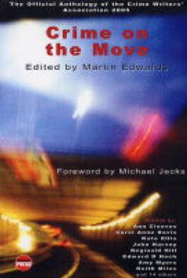Crime on the Move: The Official Crime Writers' Association Anthology: 2005