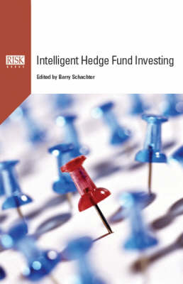 Intelligent Hedge Fund Investing: Successfully Avoiding Pitfalls Through Better Risk Evaluation