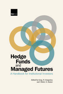 Hedge Funds and Managed Futures: A Handbook for Institutional Investors