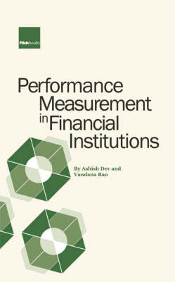 Performance Measurement in Financial Institutions in an ERM Framework: A Practitioner Guide