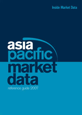 Asia Pacific Market Data Reference Guide: 2007