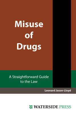 Misuse of Drugs: A Straightforward Guide to the Law