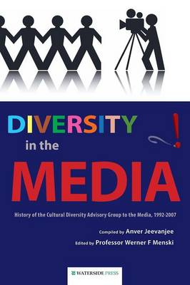 Diversity in the Media: History of the Cultural Diversity Advisory Group to the Media, 1992-2007