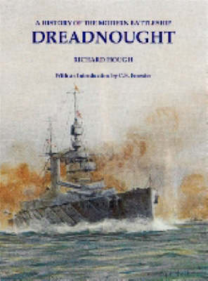 Dreadnought: A History of the Modern Battleship